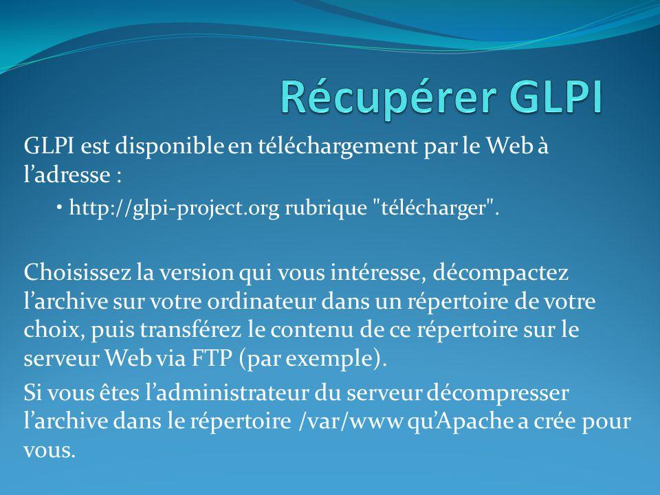 GLPI est disponible en téléchargement par le Web à l'adresse : http://glpi-project.org rubrique