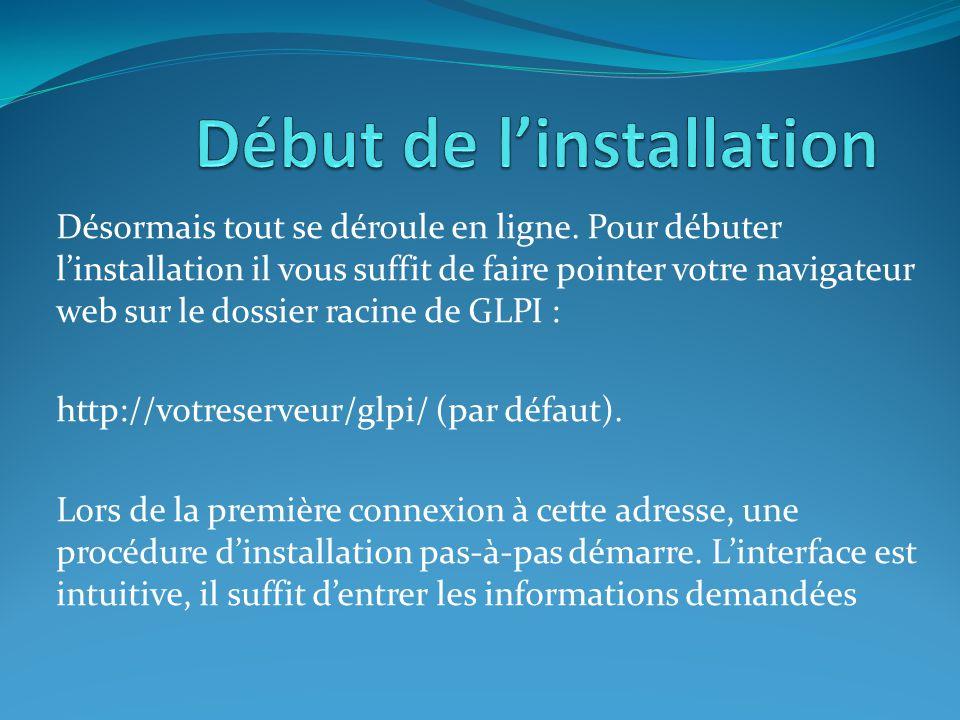 Désormais tout se déroule en ligne. Pour débuter l'installation il vous suffit de faire pointer votre navigateur web sur le dossier racine de GLPI : h