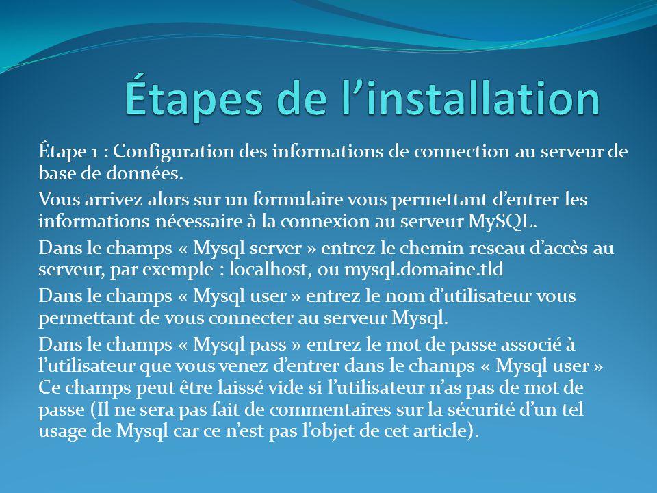Étape 1 : Configuration des informations de connection au serveur de base de données. Vous arrivez alors sur un formulaire vous permettant d'entrer le