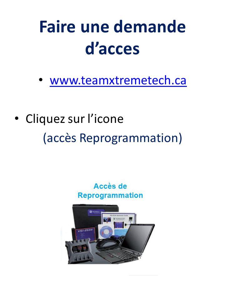 Faire une demande d'acces www.teamxtremetech.ca Cliquez sur l'icone (accès Reprogrammation)