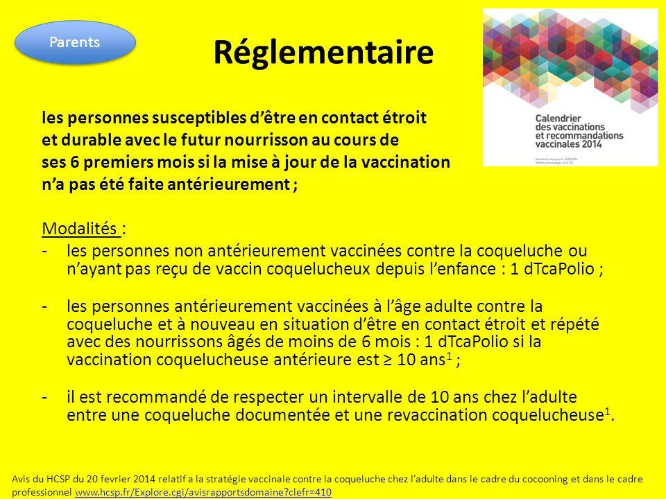 Réglementaire En milieu professionnel La vaccination contre la coqueluche est recommandée pour : les personnels soignants dans leur ensemble, y compris dans les établissements d'hébergements pour personnes âgées dépendantes (EHPAD).
