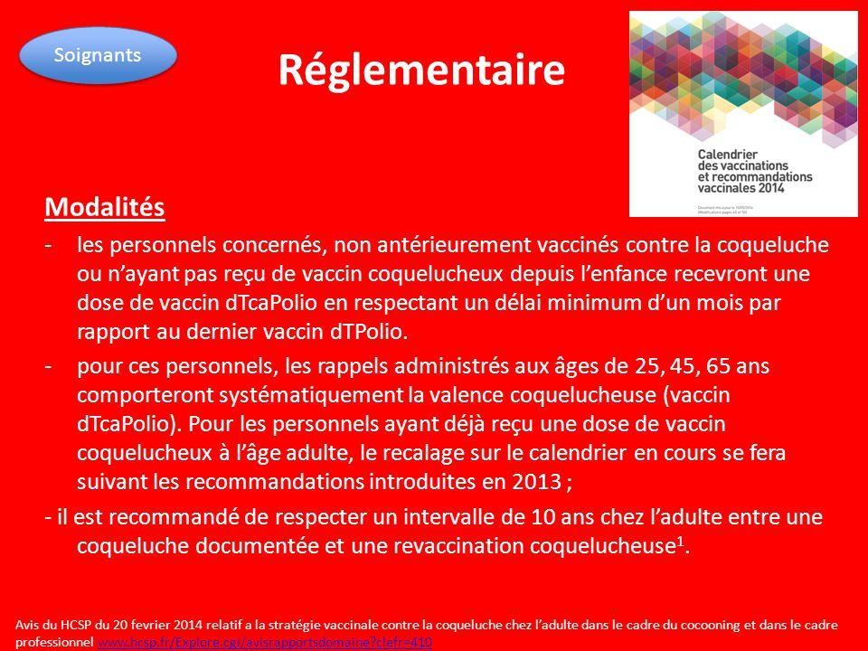 Réglementaire Modalités -les personnels concernés, non antérieurement vaccinés contre la coqueluche ou n'ayant pas reçu de vaccin coquelucheux dep