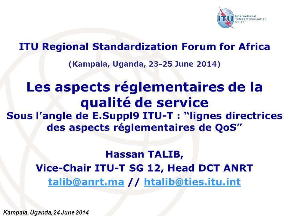 Fondements pour le suivi de la QoS/QoE à l'ANRT le régulateur exerce un suivi régulier de la QoS Un cadre réglementaire national : -Attributions -Obligations QoS des opérateurs Un cadre réglementaire international (normes) : -UIT-T : séries E, G, P, Y, QoS handbook,...
