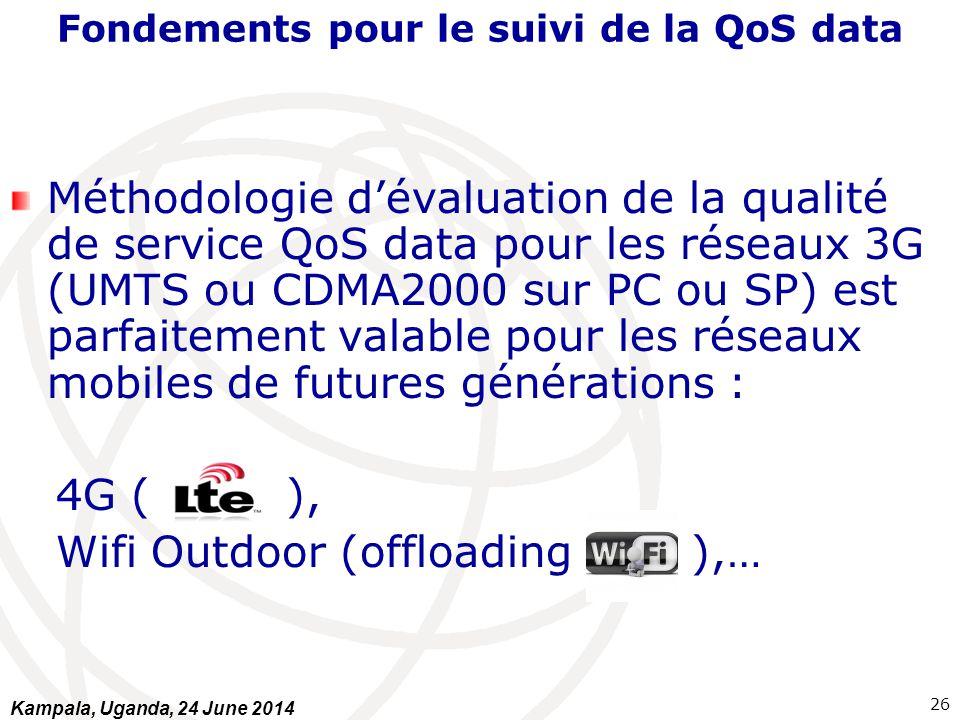 Méthodologie d'évaluation de la qualité de service QoS data pour les réseaux 3G (UMTS ou CDMA2000 sur PC ou SP) est parfaitement valable pour les rése