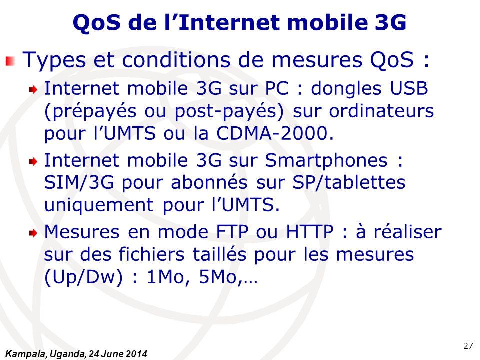 QoS de l'Internet mobile 3G Types et conditions de mesures QoS : Internet mobile 3G sur PC : dongles USB (prépayés ou post-payés) sur ordinateurs pour