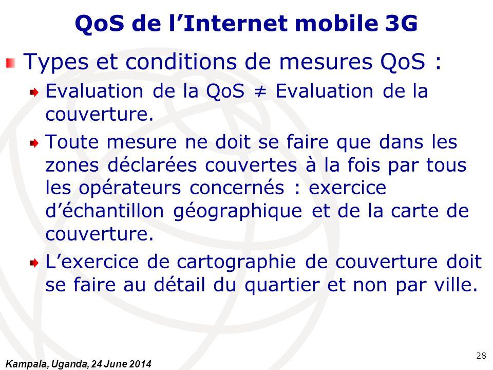QoS de l'Internet mobile 3G Types et conditions de mesures QoS : Evaluation de la QoS ≠ Evaluation de la couverture. Toute mesure ne doit se faire que