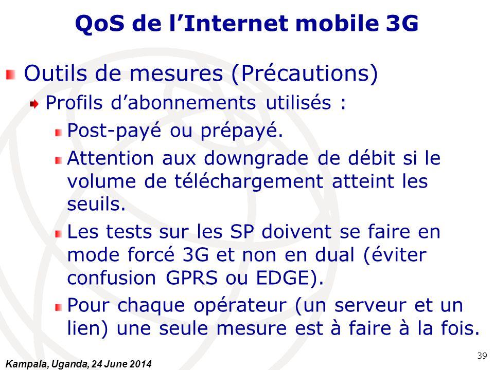 QoS de l'Internet mobile 3G Outils de mesures (Précautions) Profils d'abonnements utilisés : Post-payé ou prépayé. Attention aux downgrade de débit si