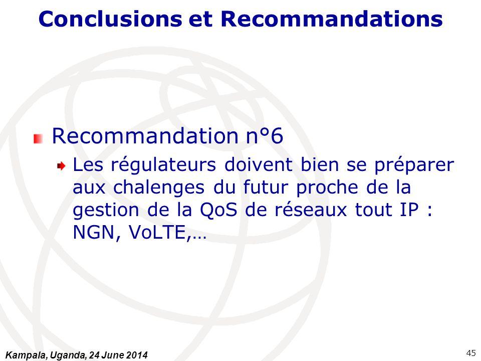 Conclusions et Recommandations Recommandation n°6 Les régulateurs doivent bien se préparer aux chalenges du futur proche de la gestion de la QoS de ré