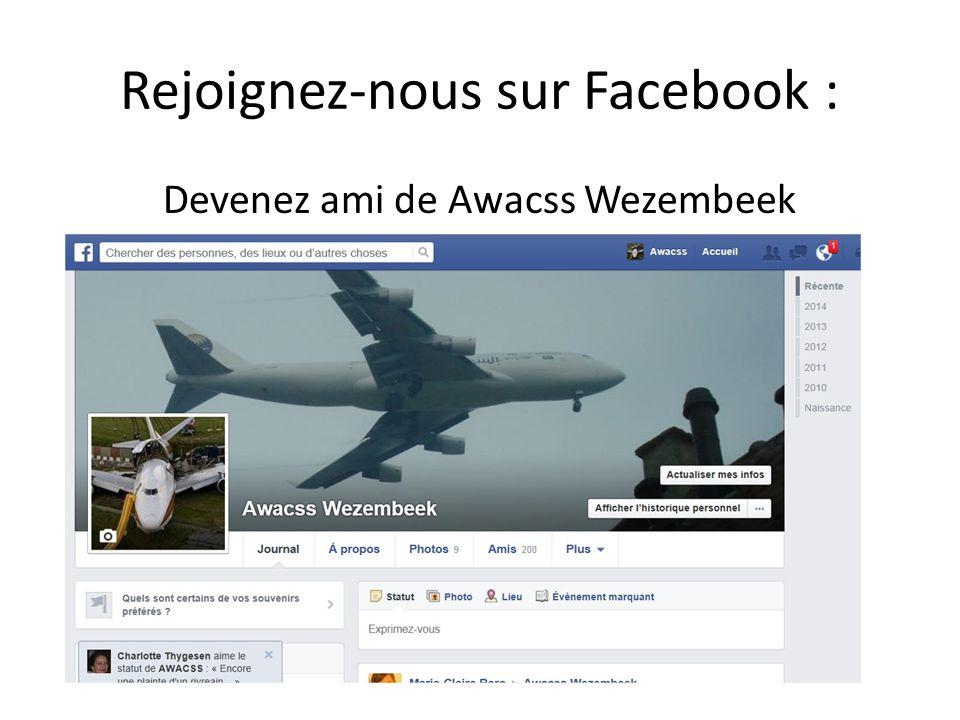 Rejoignez-nous sur Facebook : Devenez ami de Awacss Wezembeek