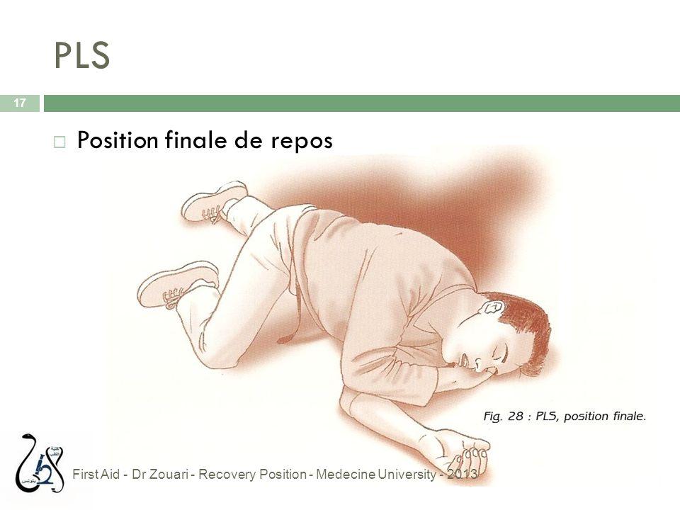 PLS 17  Position finale de repos First Aid - Dr Zouari - Recovery Position - Medecine University - 2013