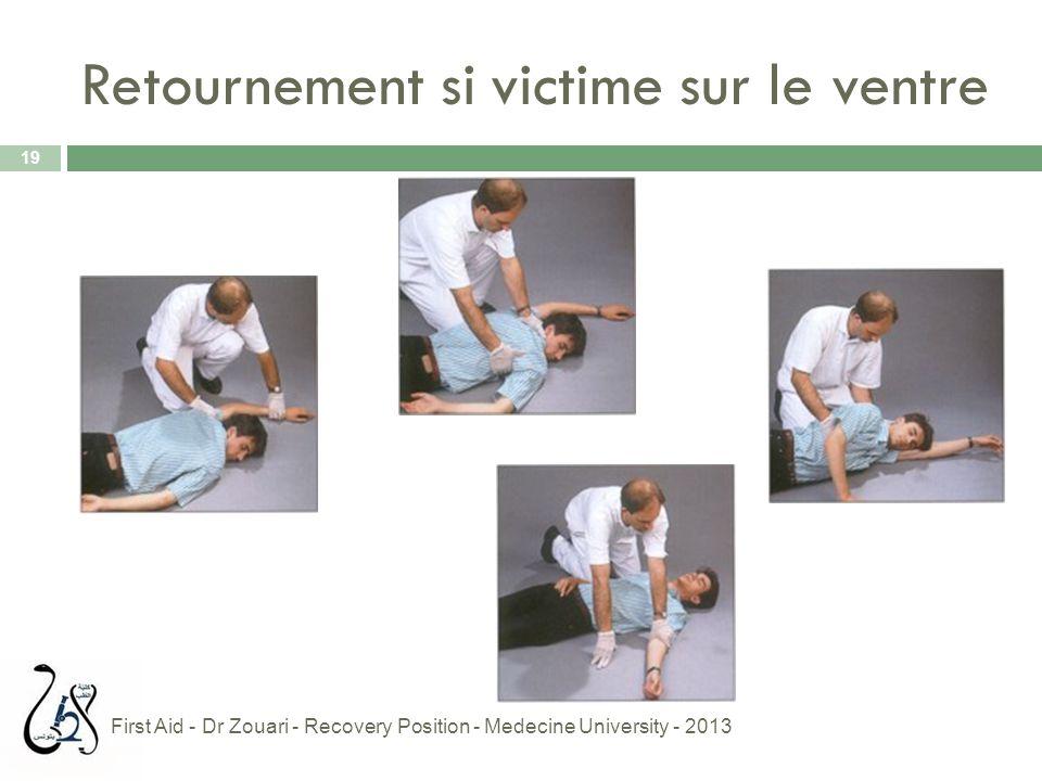 Retournement si victime sur le ventre 19 First Aid - Dr Zouari - Recovery Position - Medecine University - 2013