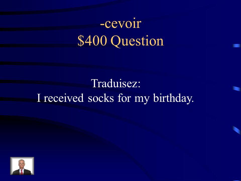 -cevoir $300 Answer Nous apercevons un grand homme.