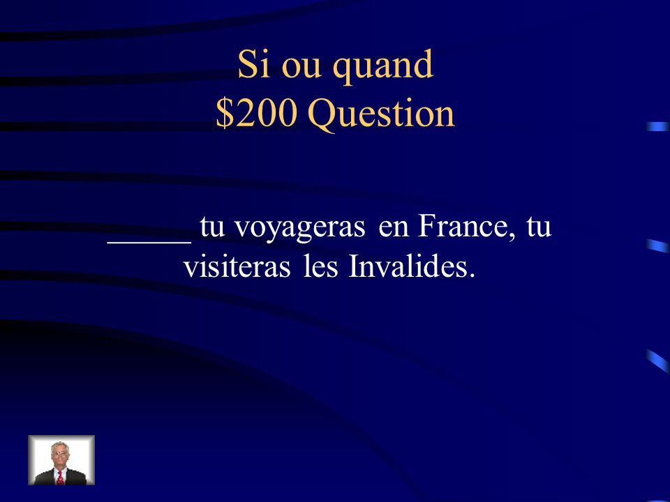 Si ou quand $100 Answer Quand is followed by verbs in the future and future tense.