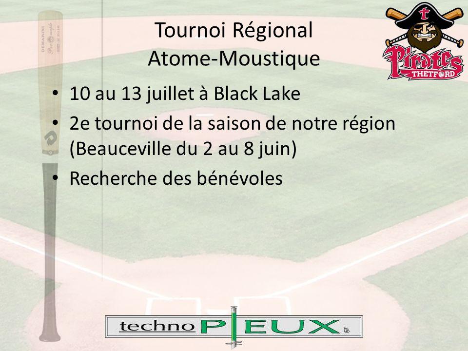 Tournoi Régional Atome-Moustique 10 au 13 juillet à Black Lake 2e tournoi de la saison de notre région (Beauceville du 2 au 8 juin) Recherche des bénévoles