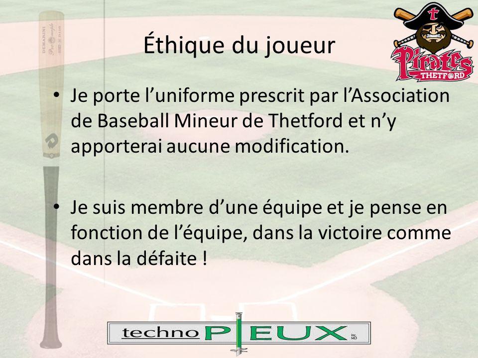 Éthique du joueur Je porte l'uniforme prescrit par l'Association de Baseball Mineur de Thetford et n'y apporterai aucune modification.