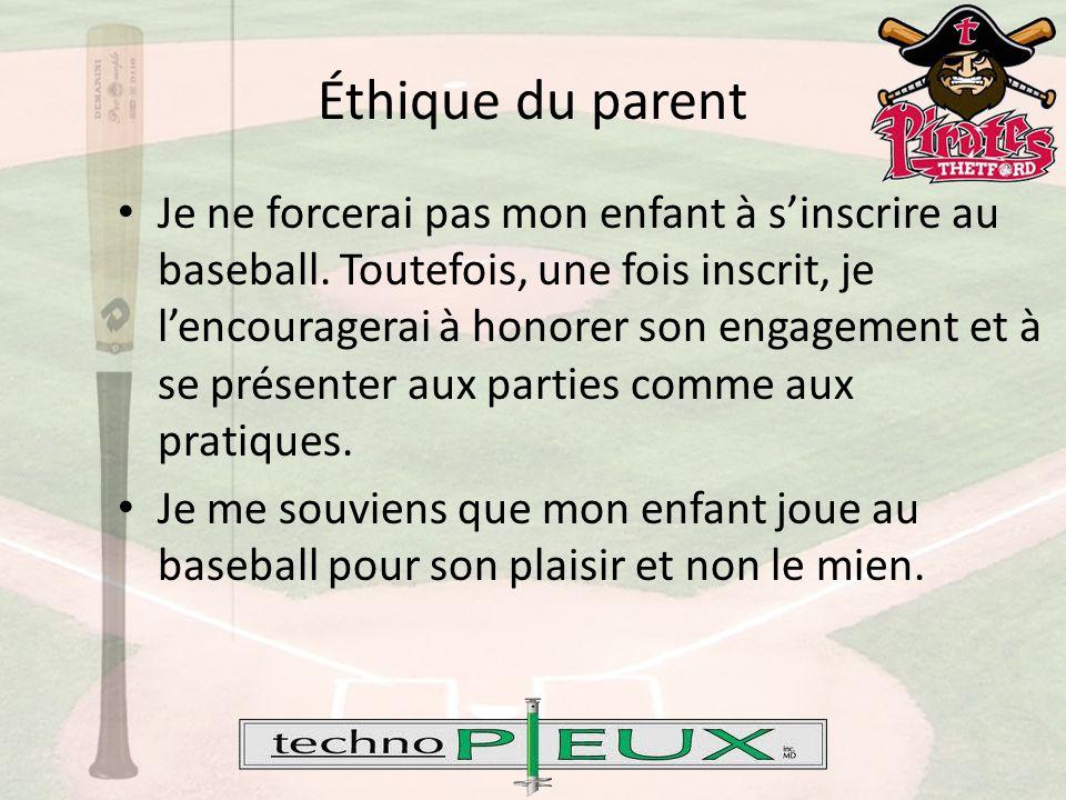 Éthique du parent Je ne forcerai pas mon enfant à s'inscrire au baseball.