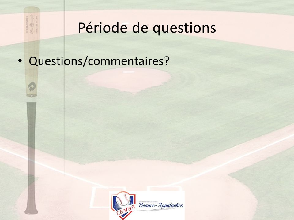 Période de questions Questions/commentaires?