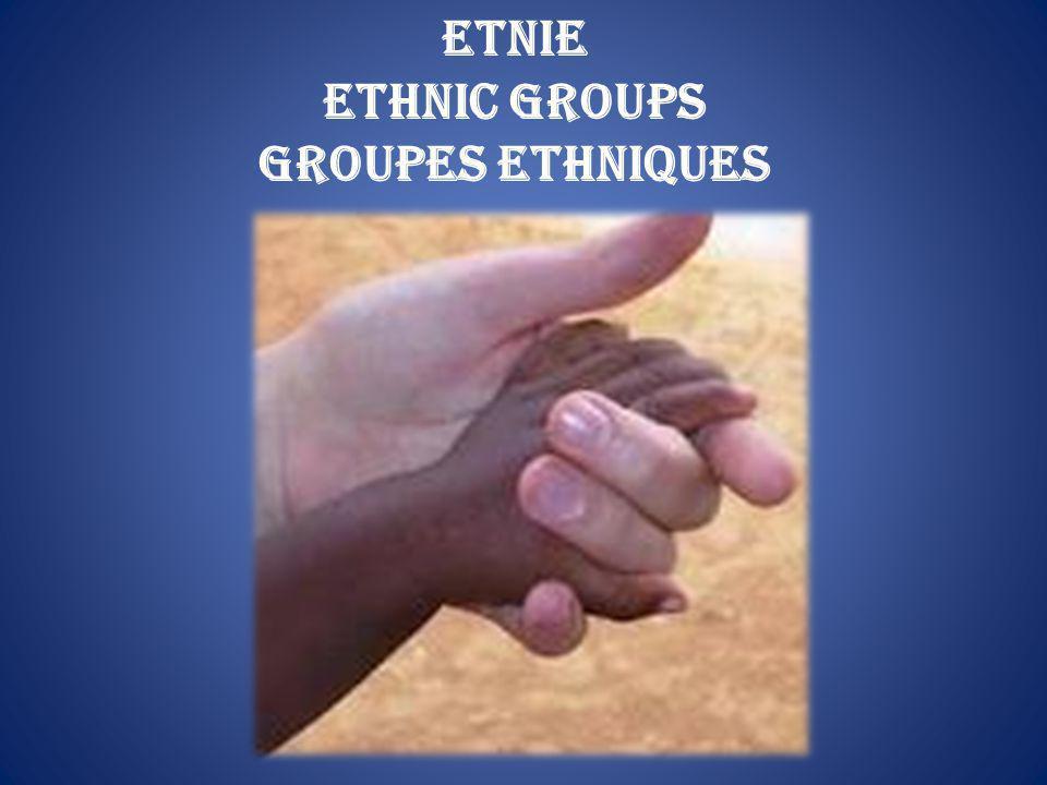 Etnie Ethnic groups Groupes ethniques
