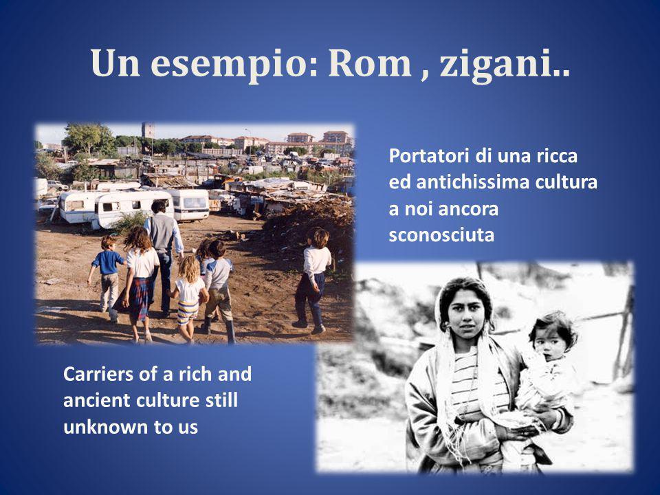 Un esempio: Rom, zigani..