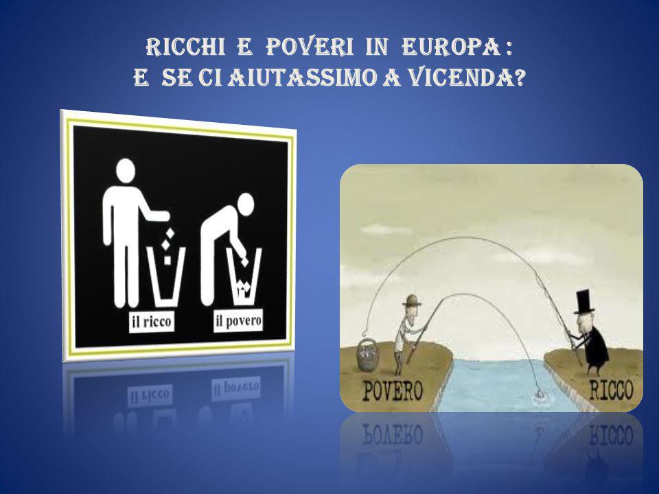 ricchi e poveri in europa : e se ci aiutassimo a vicenda