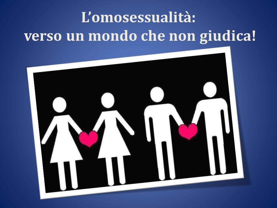 L'omosessualità: verso un mondo che non giudica!