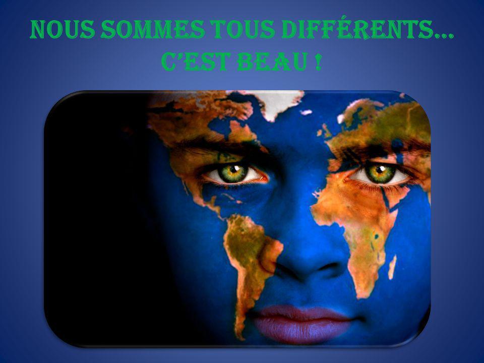 Nous sommes tous différents… c'est beau !