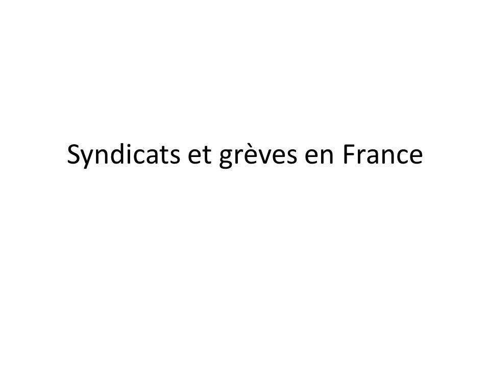 Syndicats et grèves en France