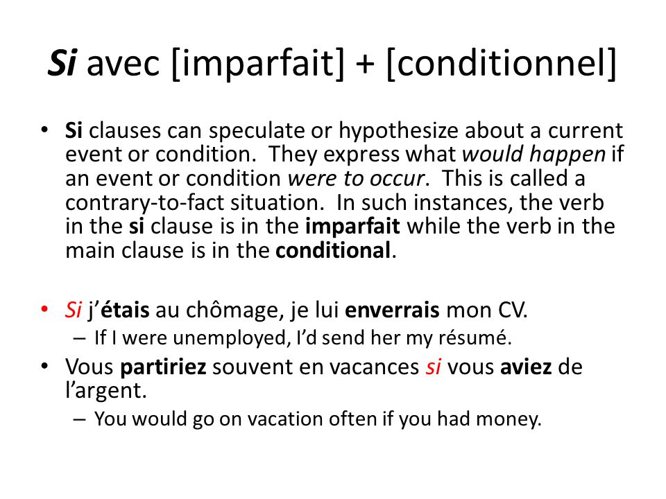 Si avec [présent] + [futur/futur proche] Si clauses can also express conditions or events that are possible or likely to occur.