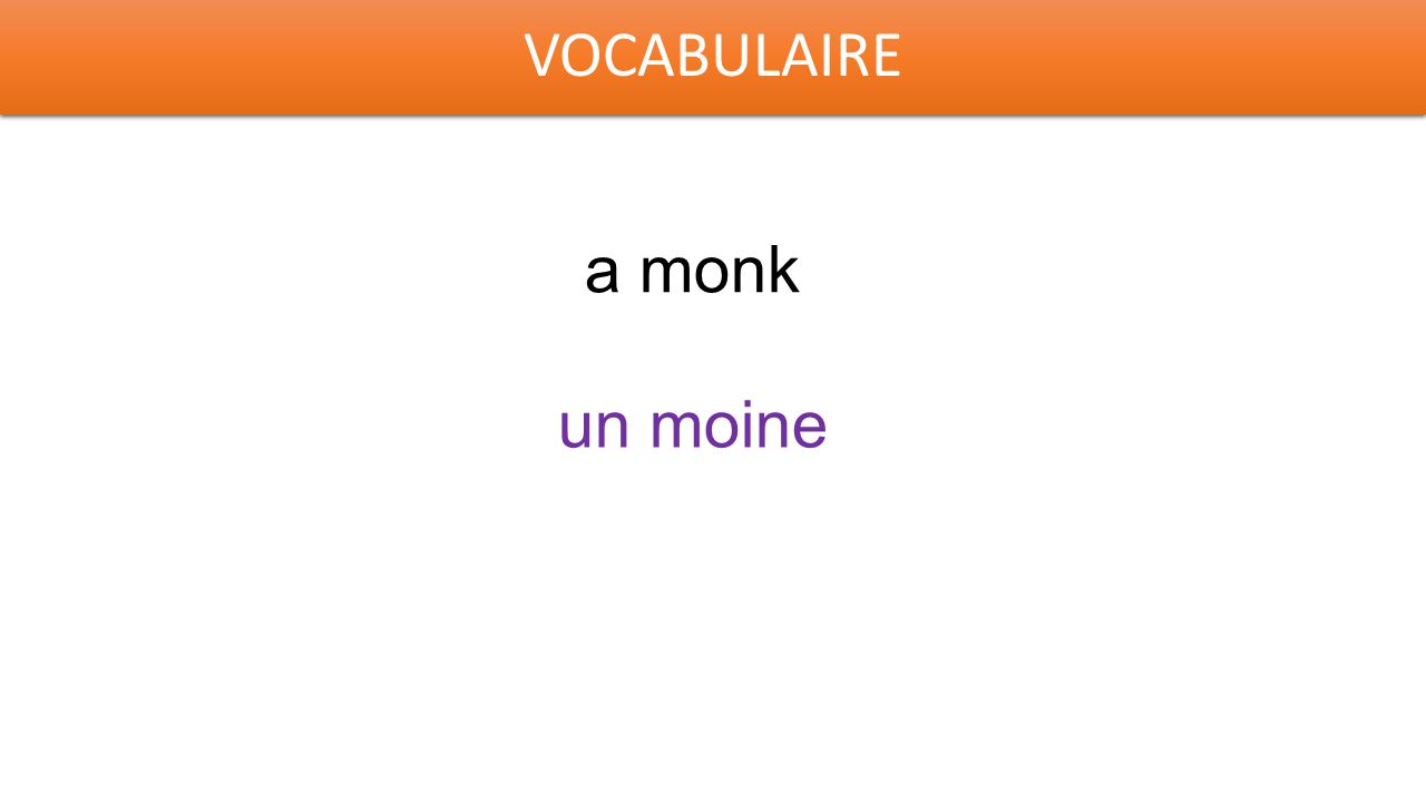 VOCABULAIRE a monk un moine