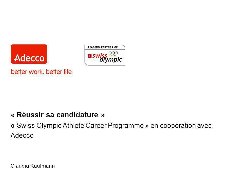 « Réussir sa candidature » « Swiss Olympic Athlete Career Programme » en coopération avec Adecco Claudia Kaufmann