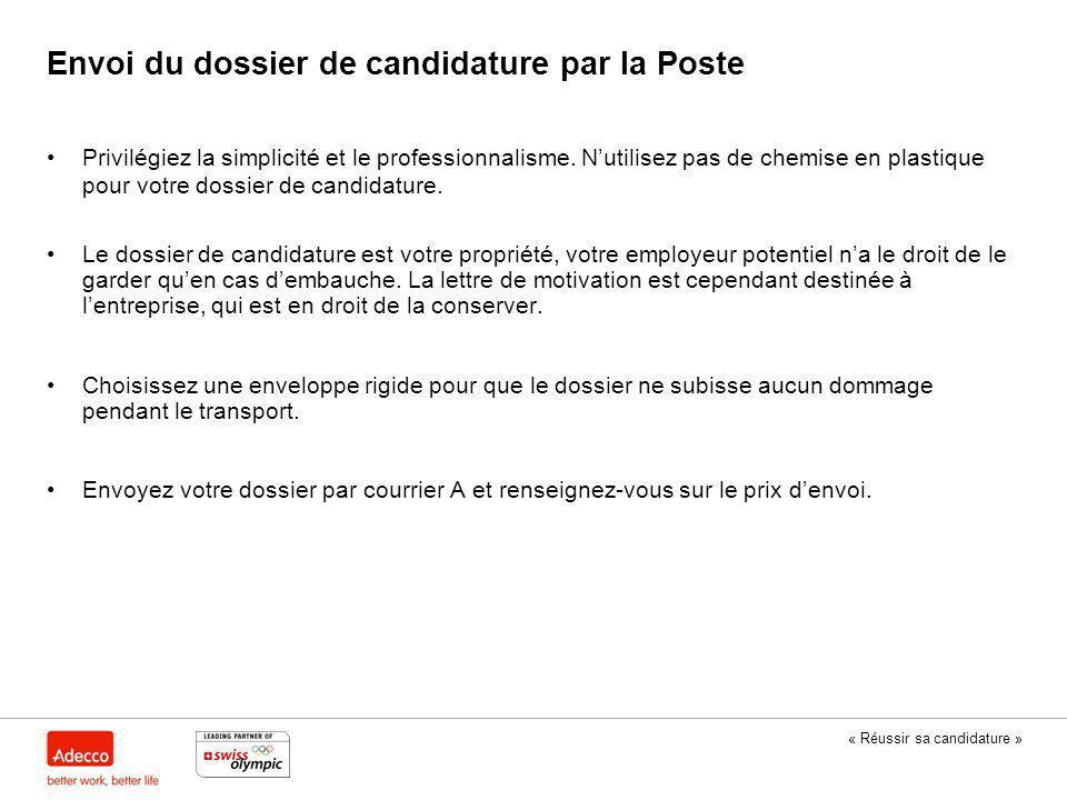 « Réussir sa candidature » Envoi du dossier de candidature par la Poste Privilégiez la simplicité et le professionnalisme. N'utilisez pas de chemise e