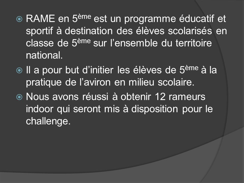  RAME en 5 ème est un programme éducatif et sportif à destination des élèves scolarisés en classe de 5 ème sur l'ensemble du territoire national.