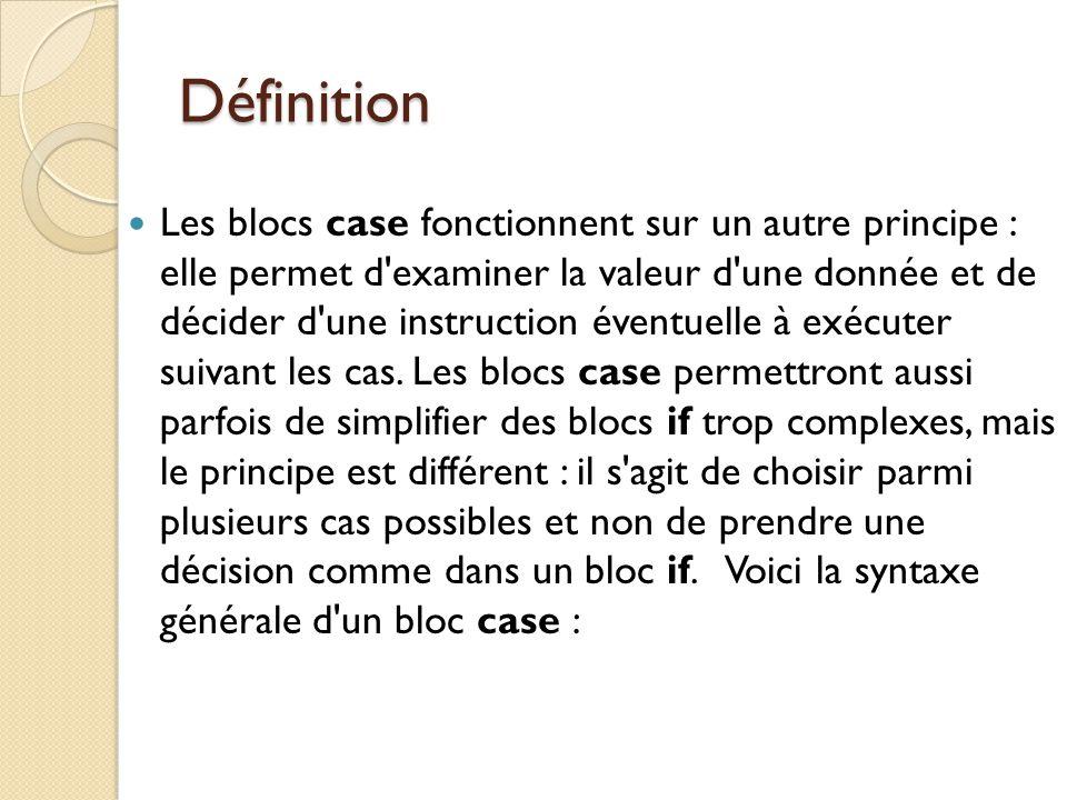 Syntaxe case variable_ordinale of cas1: instruction1; [cas2: instruction2;] {...} [casn: instructionn;] [else instruction;] end;