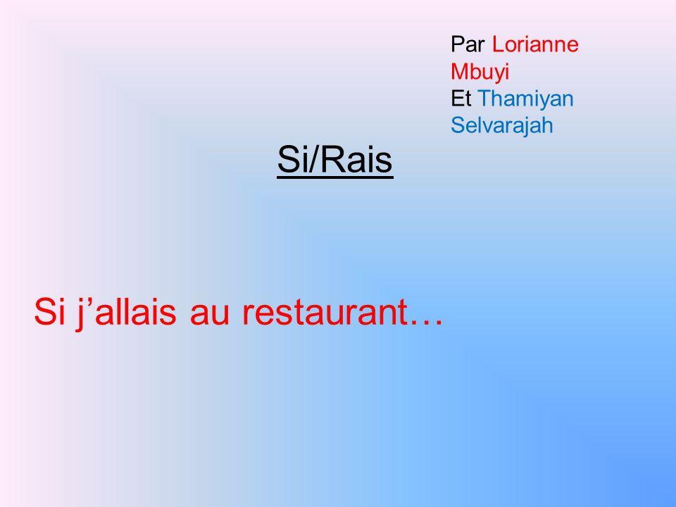 Si j'allais au restaurant… Si/Rais Par Lorianne Mbuyi Et Thamiyan Selvarajah