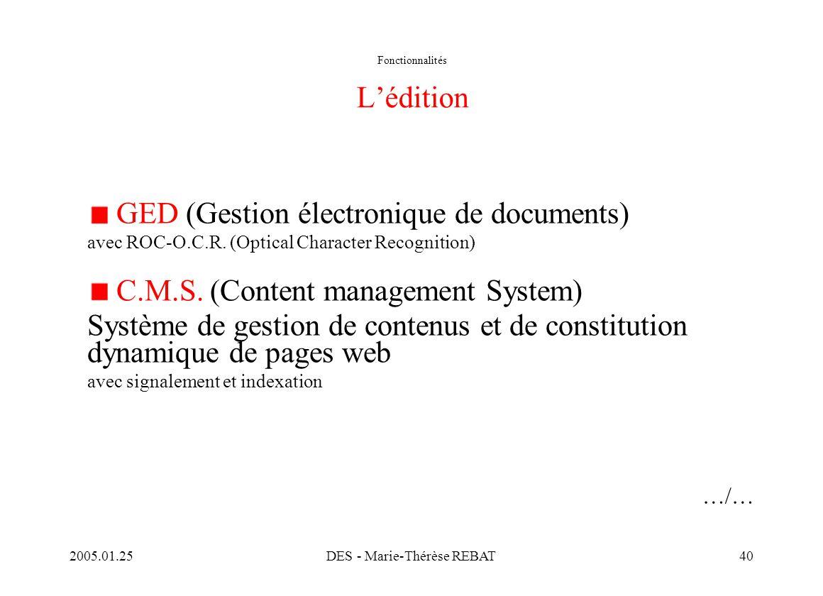 2005.01.25DES - Marie-Thérèse REBAT40 Fonctionnalités L'édition GED (Gestion électronique de documents) avec ROC-O.C.R. (Optical Character Recognition