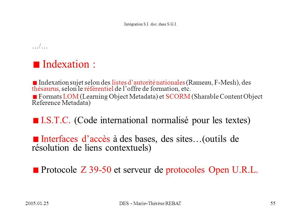 2005.01.25DES - Marie-Thérèse REBAT55 Intégration S.I. doc. dans S.G.I. …/… Indexation : Indexation sujet selon des listes d'autorité nationales (Rame