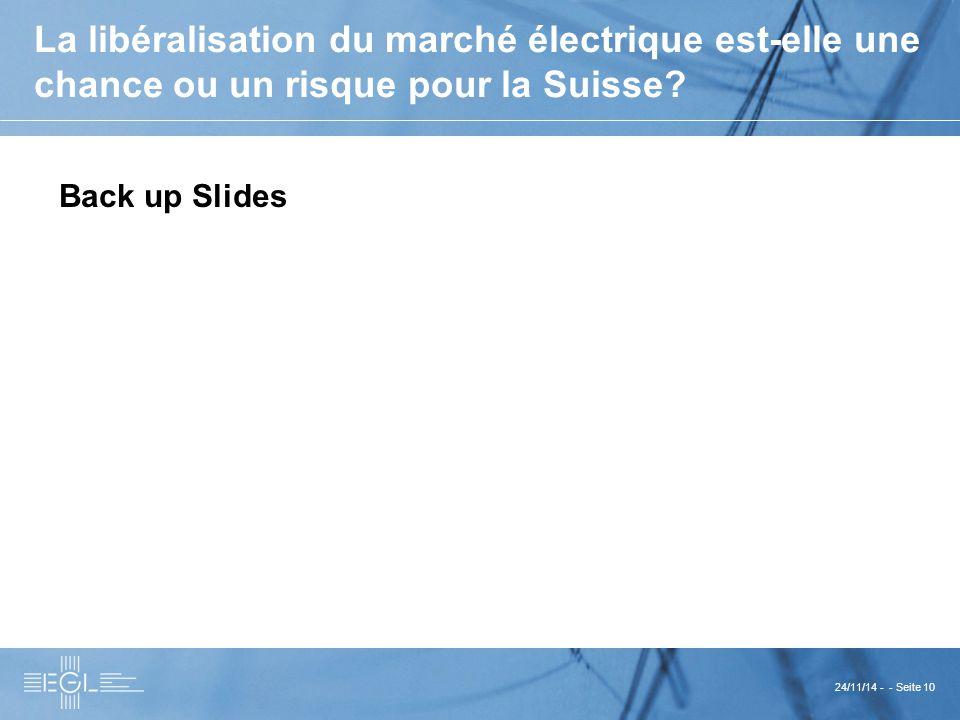 24/11/14 - - Seite 10 La libéralisation du marché électrique est-elle une chance ou un risque pour la Suisse.