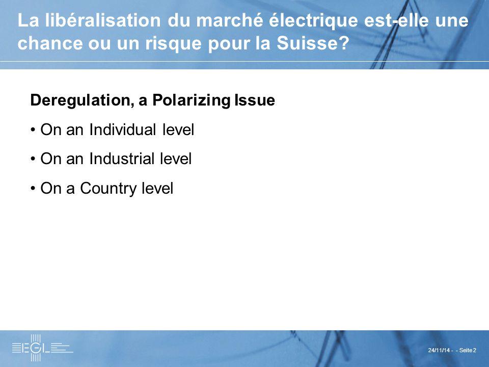 24/11/14 - - Seite 2 La libéralisation du marché électrique est-elle une chance ou un risque pour la Suisse.