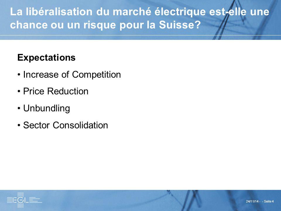 24/11/14 - - Seite 4 La libéralisation du marché électrique est-elle une chance ou un risque pour la Suisse.