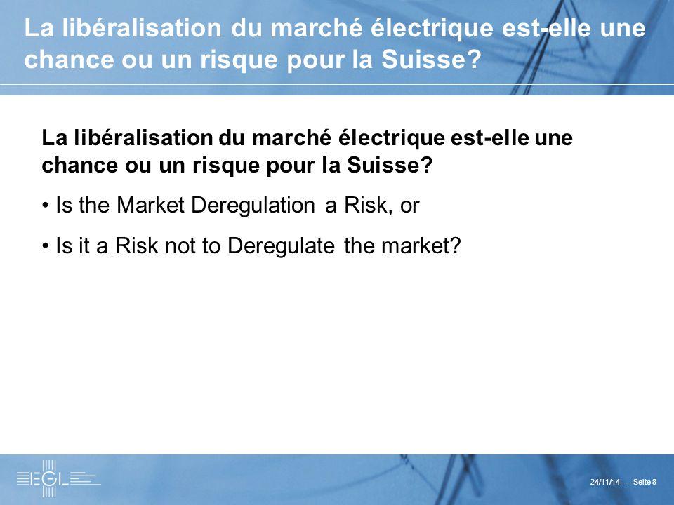 24/11/14 - - Seite 8 La libéralisation du marché électrique est-elle une chance ou un risque pour la Suisse.