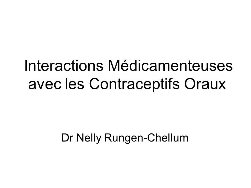Interactions Médicamenteuses avec les Contraceptifs Oraux Dr Nelly Rungen-Chellum
