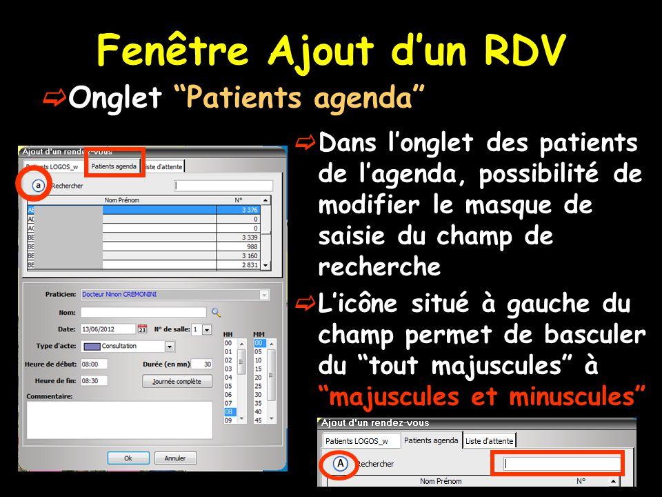 """Fenêtre Ajout d'un RDV  Onglet """"Patients agenda""""  Dans l'onglet des patients de l'agenda, possibilité de modifier le masque de saisie du champ de re"""