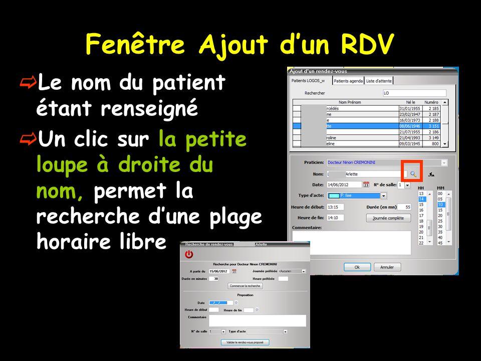 Fenêtre Ajout d'un RDV  Le nom du patient étant renseigné  Un clic sur la petite loupe à droite du nom, permet la recherche d'une plage horaire libr