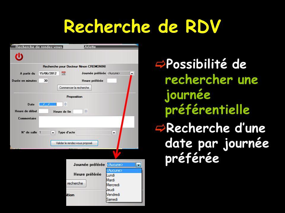 Recherche de RDV  Possibilité de rechercher une journée préférentielle  Recherche d'une date par journée préférée