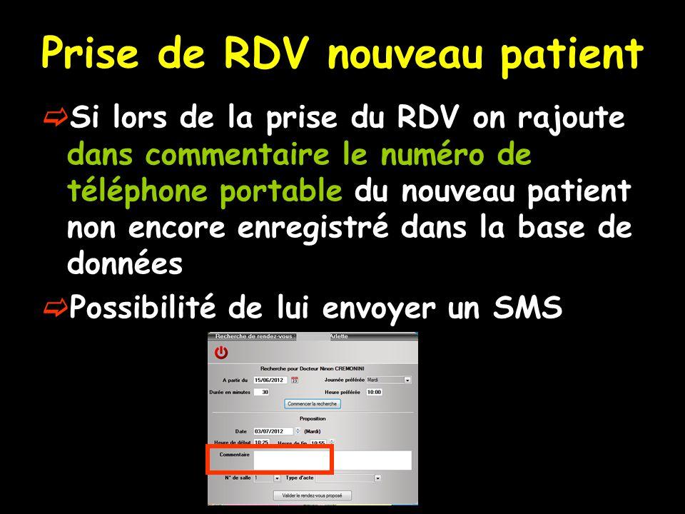 Prise de RDV nouveau patient  Si lors de la prise du RDV on rajoute dans commentaire le numéro de téléphone portable du nouveau patient non encore en