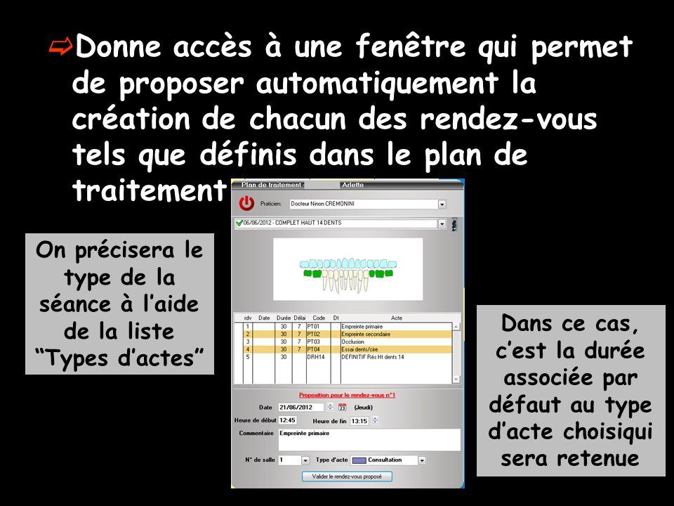  Donne accès à une fenêtre qui permet de proposer automatiquement la création de chacun des rendez-vous tels que définis dans le plan de traitement O