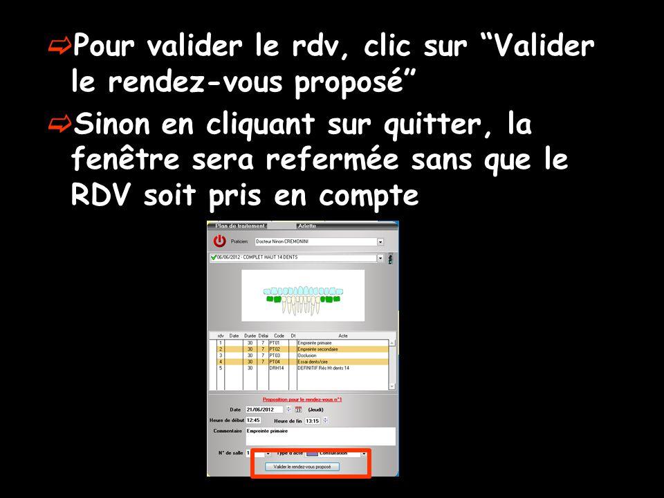 """ Pour valider le rdv, clic sur """"Valider le rendez-vous proposé""""  Sinon en cliquant sur quitter, la fenêtre sera refermée sans que le RDV soit pris e"""