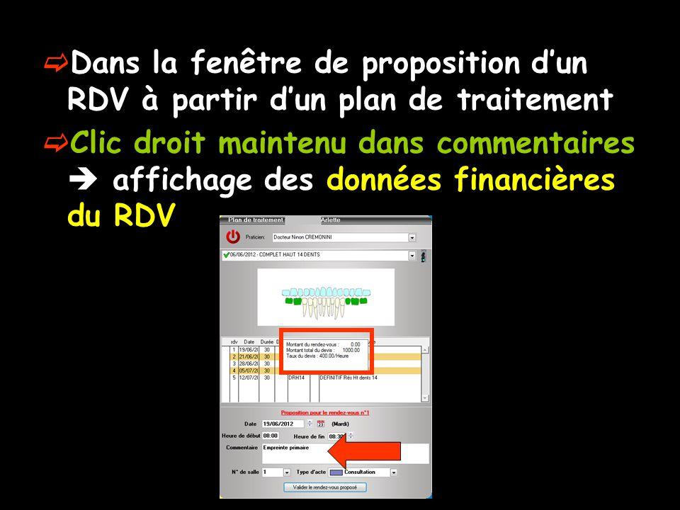  Dans la fenêtre de proposition d'un RDV à partir d'un plan de traitement  Clic droit maintenu dans commentaires  affichage des données financières