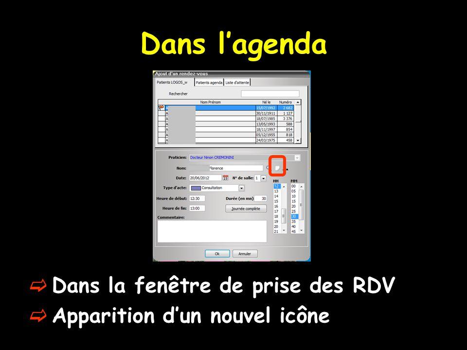 Dans l'agenda  Dans la fenêtre de prise des RDV  Apparition d'un nouvel icône