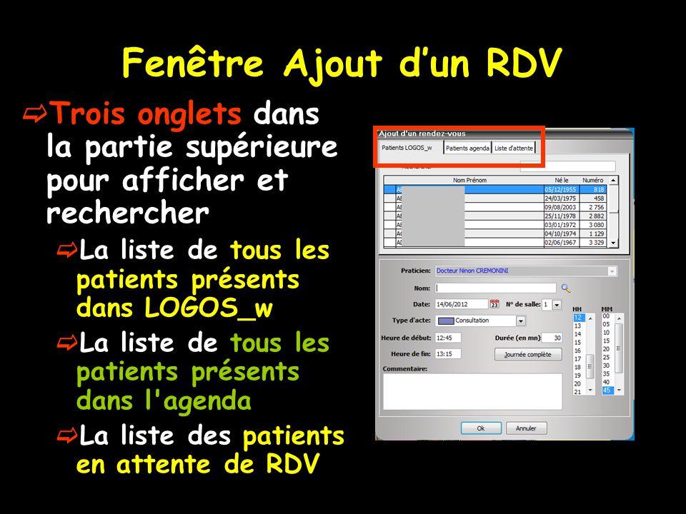 Fenêtre Ajout d'un RDV  Trois onglets dans la partie supérieure pour afficher et rechercher  La liste de tous les patients présents dans LOGOS_w  L